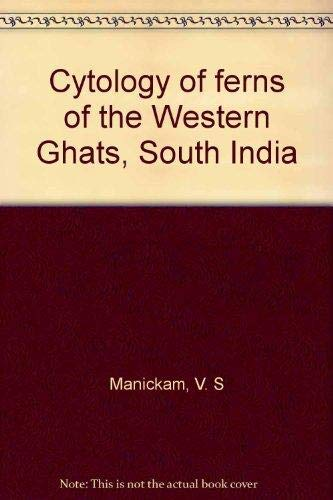 Cytology of ferns of the Western Ghats,: Manickam, V. S