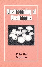 Mushrooming of Mushrooms: M N Jha and Dayaram
