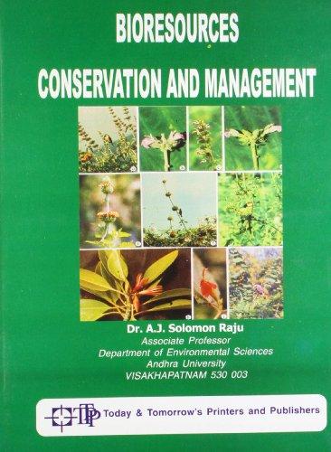 Bioresources Conservation and Management: A J Solomon