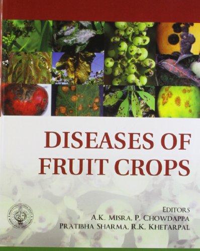 Diseases of Fruit Crops: edited by A.K. Misra, P. Chowdappa, Pratibha Sharma and R.K. Khetarpal