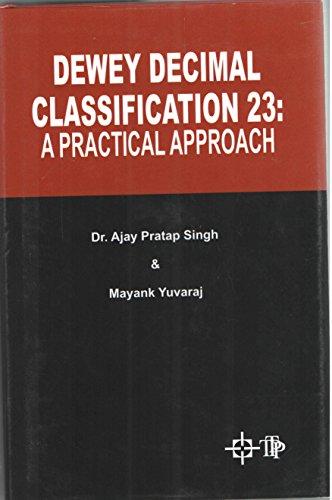 Dewey Decimal Classification 23: a Practical Approach: Singh, Dr Ajay