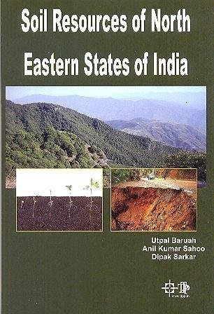 Soil Resources of North Eastern States of: Sarkar Dipak Sahoo