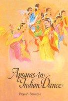Apsaras in Indian Dance: Projesh Banerjee