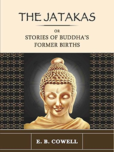 The Jatakas: Or Stories of Buddha's Former: E.B.Cowell