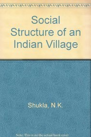 Social Structure of an Indian Village: Shukla, N.K.