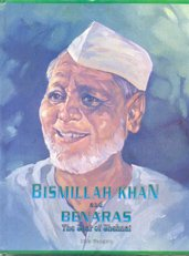 Bismillah Khan and Benaras, the Seat of: Ganguly, Rita