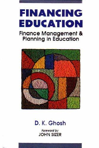 Financing Education: Resource Generation in Education: Finance: D.K. Ghosh