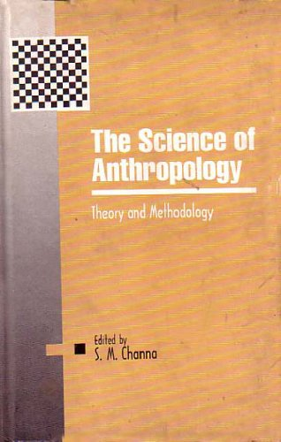 The Science of Anthropology: Theory and Methodology