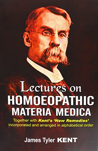 Lectures on Materia Medica Together With Kinet's 'New Remedies' Incorporated and Arranged in One ...