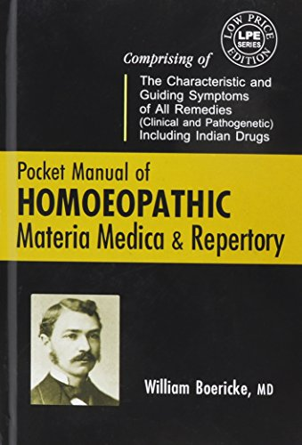 Pocket Manual of Homeopathic Materia Medica and: William Boericke