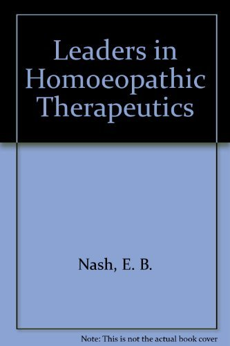 Leaders in Homoeopathic Therapeutics: Nash, E.B.