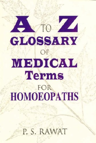 9788170210177: A To Z Glossary of Medical Terms for Homeopaths