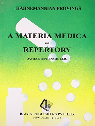 HAHNEMANNIAN PROVINGS A MATERIA MEDICA AND REPERTORY: STEPHENSON J