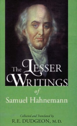The Lesser Writings of Samuel Hahnemann: Samuel Hahnemann