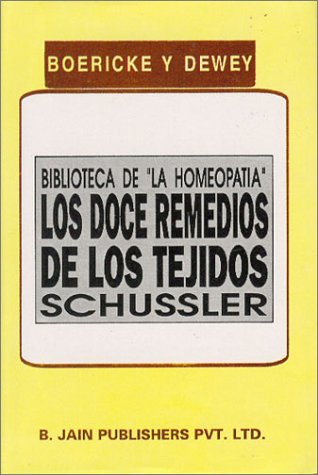 """Biblioteca de """"La Homeopatia"""": Los Doce Remedios de los Tejidos (Spanish Edition) (8170211476) by Boericke, William"""