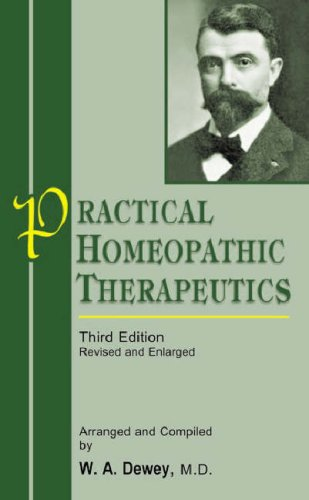 Practical Homeopathic Therapeutics: Dewey, W.A.