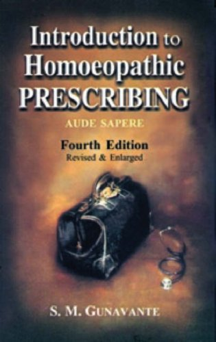 Introduction to Homoeopathic Prescribing: Gunavante, S. M.