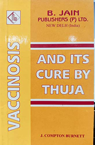 9788170213659: Vaccinosis & Its Cure by Thuja With Remarks on Homoeoprophylaxis