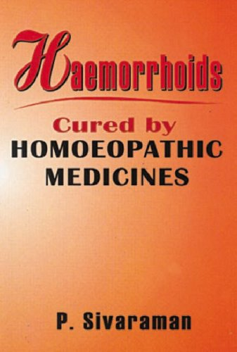 Haemorrhoids Cured by Homoeopathic Medicines: P. Sivaraman