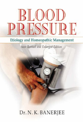 Blood Pressure: Etiology and Homeopathic Management (Paperback): N. K. Banerjee