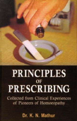 Principles of Prescribing: Mathur, K.N. Dr.
