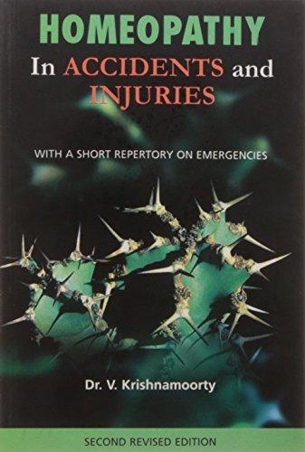 Homoepathy in Accidents and Injuries: Krishnamoorty V.