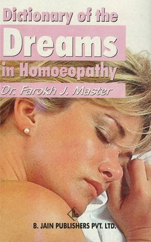A Dictionary of Dreams in Homoeopathy.: MASTER, PROF. DR.