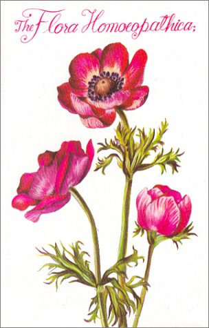 The Flora Homoeopathica: Colored Illustrations Descriptions of: Edward Hamilton