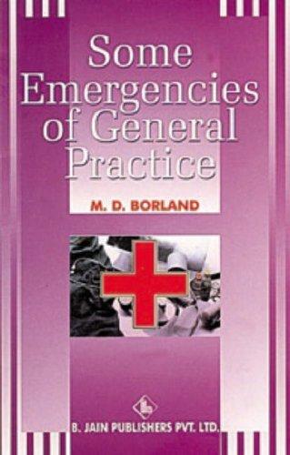 Some Emergencies of General Practice: Borland, Douglas M.