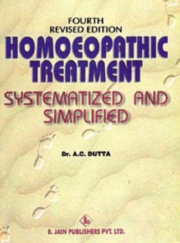 Homoeopathic Treatment: Systematized & Simplified: A. C. Dutta