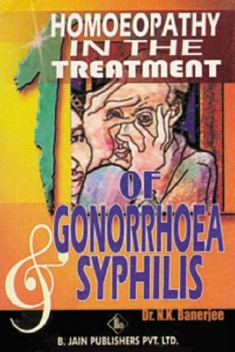 Homoeopathy in the Treatment of Gonorrhoea and: N. K. Banerjee