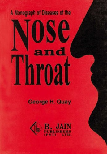 A Monograph of Diseases of the Nose and Throat: George H. Quay