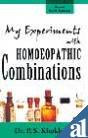 My Experiments with Homoeopathic Combinations: P.S. Khokhar