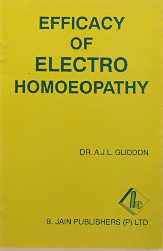Efficacy of Electro Homoeopathy: Dr A.J.L. Gliddon
