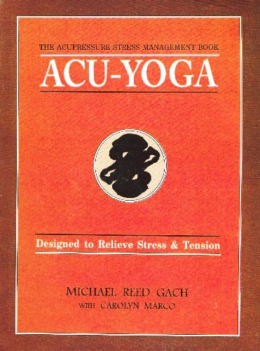 9788170218289: Acu-Yoga: Self Help Techniques to Relieve Tension