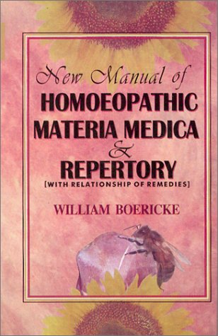NEW MANUAL OF HOMEOPATHIC MATERIA MEDICA WITH: William Boericke