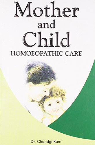 Mother and Child: Homeopathic Care: Chandgi Ram