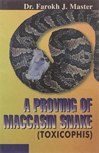 A Proving of Moccasin Snake (Toxicophis): Farokh J. Master