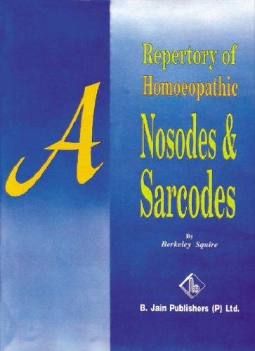 A Repertory of Nosodes & Sarcodes: Squire, Berkeley