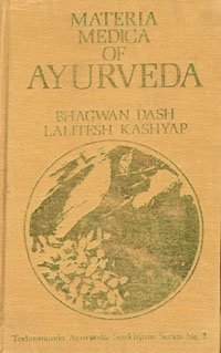 Materia Medica of Ayurveda: Based on Ayurveda: Vaidya Bhagwan Dash