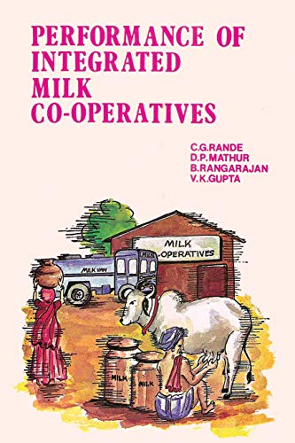 Performance of Integrated Milk Co-operatives: A Study of Selected Cooperative Dairies in Gujarat ...