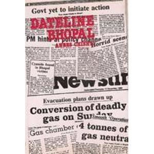 Dateline Bhopal: A Newsman`s Diary of the Gas Disaster: Anees Chishti