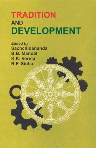 Tradition and Development: Sachchidananda, B.B. Mandal,