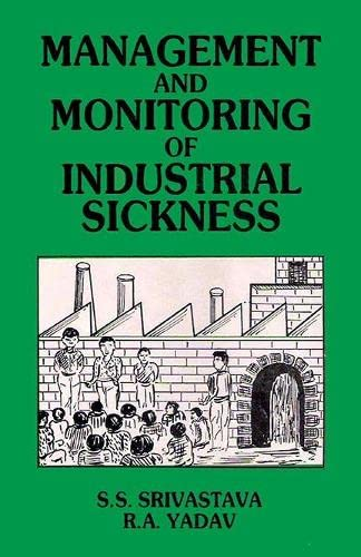 Management and Monitoring of Industrial Sickness: S.S. Srivastava