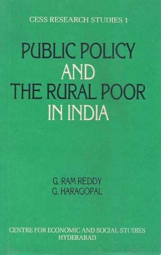 Public Policy and the Rural Poor in India: A study of SFDA in Andhra Pradesh (CESS Research Studies...