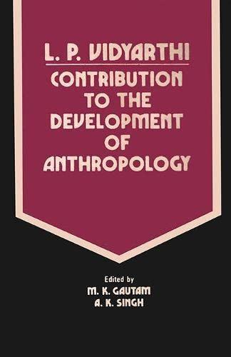 L.P. Vidyarthi : Contribution to the Development: Singh Ajit K.
