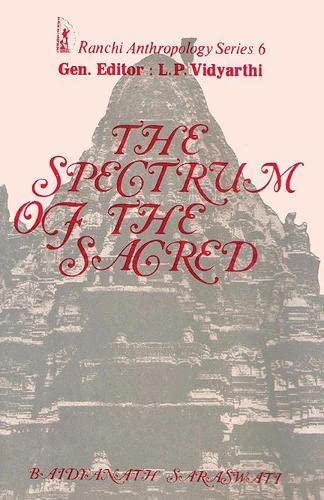 The Spectrum of the Sacred: Essays on: Baidyanath Saraswati &