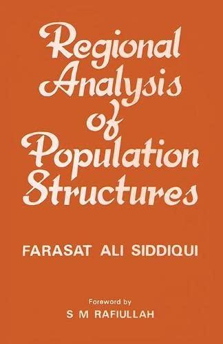 Regional Analysis of Population Structures: A Study of Uttar Pradesh: Farasat Ali Siddiqui