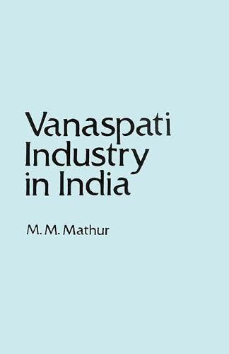 Vanaspati Industry in India: M.M. Mathur