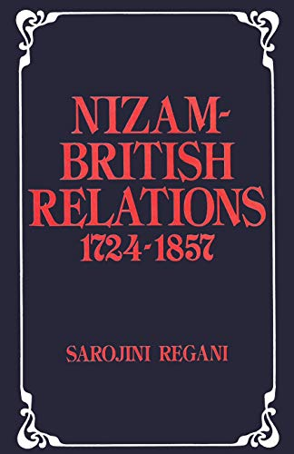 Nizam-British Relations 1724-1857: Sarojini Regani